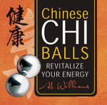 Chinese Chi Balls : Revitalize Your Energy - Ab Williams