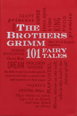 The Brothers Grimm : 101 Fairy Tales : Word Cloud Classics - Jacob Ludwig Carl Grimm