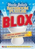 Uncle John's Bathroom Puzzler Blox : 200 Letter-Perfect Puzzles from Easy to Einstein - Bathroom Readers' Institute