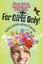 Uncle John's Bathroom Reader For Girls Only! : Mystery, History, Gossip & Secrets - Bathroom Readers' Institute