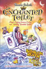 Uncle John's The Enchanted Toilet Bathroom Reader for Kids Only! - Bathroom Readers' Institute