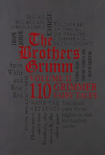 The Brothers Grimm Volume 2 : 110 Grimmer Fairy Tales : Word Cloud Classics - Jacob Ludwig Carl Grimm