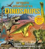 Origami Adventures : Dinosaurs - Nick Robinson
