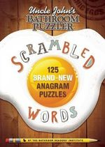 Uncle John's Bathroom Puzzler Scrambled Words : 125 Brand-New Anagram Puzzles - Bathroom Readers' Institute
