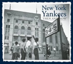 New York Yankees Then and Now : The Art of Winning an Unfair Game - Michael Heatley
