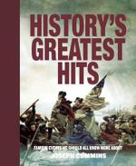 History's Greatest Hits : Famous Events We Should All Know More about - Joseph Cummins