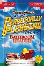 Uncle John's Perpetually Pleasing Bathroom Reader - Bathroom Readers' Institute