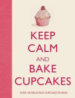 Keep Calm and Bake Cupcakes - Barbara Dixon