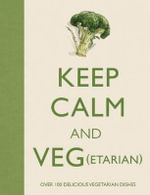 Keep Calm and Veg(etarian) - Barbara Dixon
