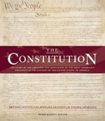 The Constitution : The Story of the Creation and Adaptation of the Most Important Document in the History of the United States of America - Gerry Souter