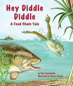 Hey Diddle Diddle : A Food Chain Tale - Pam Kapchinske