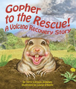 Gopher to the Rescue! a Volcano Recovery Story - Terry Catasus Jennings