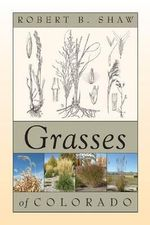Grasses of Colorado - Robert B. Shaw