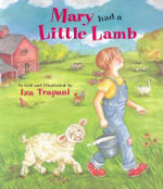 Mary Had a Little Lamb - Iza Trapani