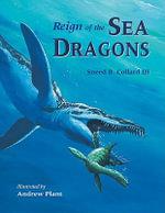 Reign of the Sea Dragons - Sneed B., III Collard