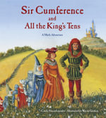 Sir Cumference and All the King's Tens - Cindy Neuschwander