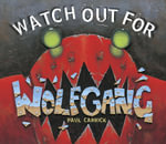 Watch Out for Wolfgang - Paul Carrick