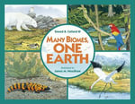 Many Biomes, One Earth : Exploring Terrestrial Biomes of North and South America - Sneed B., III Collard