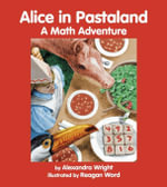 Alice in Pastaland - Alexandra Wright