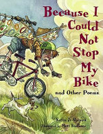 Because I Could Not Stop My Bike - Karen Jo Shapiro