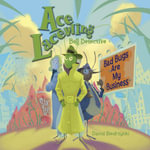 Ace Lacewing : Bad Bugs Are My Business - David Biedrzycki