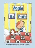 Aggie the Brave - Lori Ries