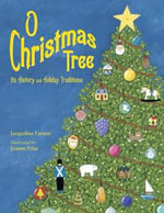 O Christmas Tree : Its History and Holiday Traditions - Jacqueline Farmer