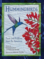 Hummingbirds : Fact and Folklore from the Americas - Jeanette Larson