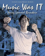 Music Was It : Young Leonard Bernstein - Susan G. Rubin
