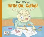 Write On, Carlos! - Stuart J. Murphy