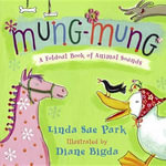Mung-Mung : A Fold-Out Book of Animal Sounds - Linda Sue Park