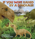 If You Were Raised by a Dinosaur - Isabella Brooklyn