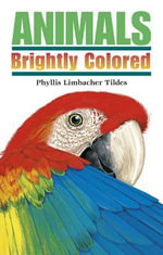 Animals Brightly Colored - Phyllis Limbacher Tildes