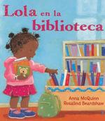 Lola En La Biblioteca - Anna McQuinn