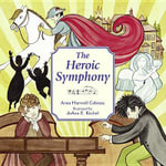 The Heroic Symphony - Anna Harwell Celenza