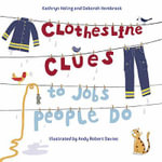 Clothesline Clues To Jobs People Do - Kathryn Heling