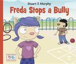 Freda Stops a Bully - Stuart J. Murphy