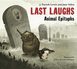 Last Laughs : Animal Epitaphs - J. Patrick Lewis