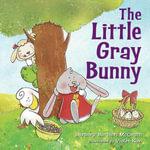 The Little Gray Bunny - Barbara Barbieri McGrath