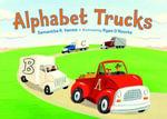 Alphabet Trucks - Samantha R. Vamos