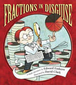 Fractions in Disguise : A Math Adventure - Edward Einhorn