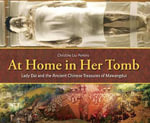 At Home in Her Tomb - Christine Liu-Perkins