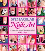 Spectacular Nail Art - Larit Levy
