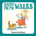 Baby Pig Pig Walks - David McPhail
