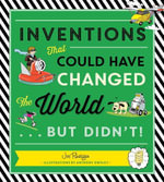 Inventions That Could Have Changed the World...But Didn't! - Joe Rhatigan
