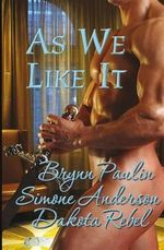As We Like It : Volume One - Brynn Paulin