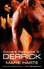 Circe's Recruits 2 : Derrick - Marie Harte