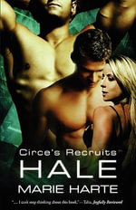 Circe's Recruits 3 : Hale - Marie Harte