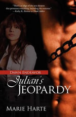 Dawn Endeavor : Julian's Jeopardy - Marie Harte