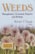 Weeds : Management, Economic Impacts and Biology